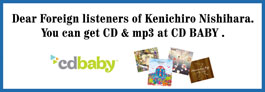 CD BABY ( Dear Foreigh Listeners of Kenichiro Nishihara )