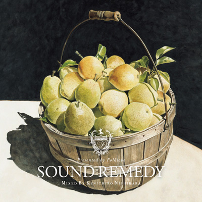 Sound Remedy –Folklove- mixed by Kenichiro Nishihara
