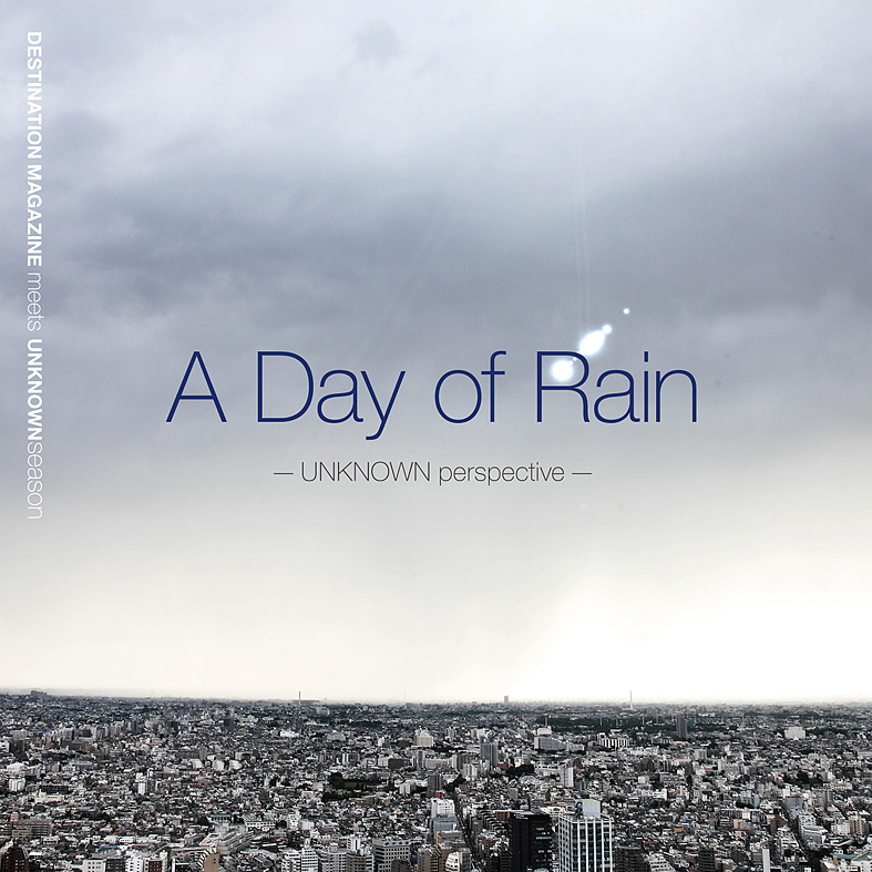 A Day Of Rain -UNKNOWN perspective-